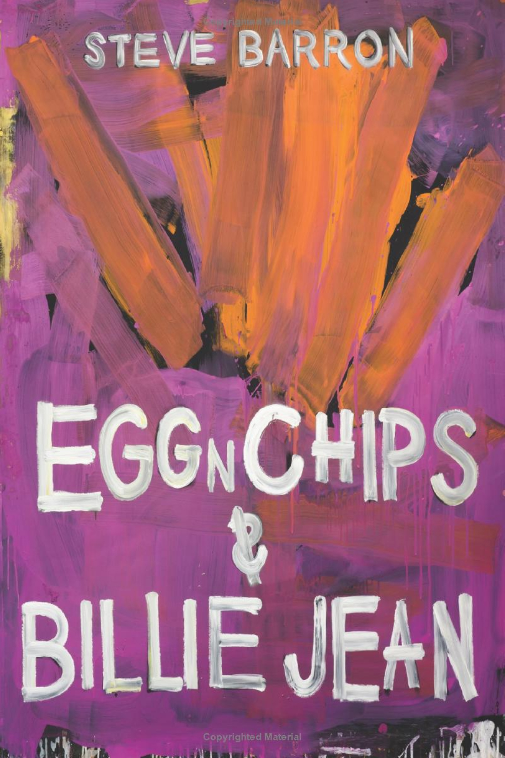 STEVE BARRON - EGG N CHIPS & BILLIE JEAN A TRIP THROUGH THE EIGHTIES